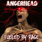 Angerhead – Fueled By Rage