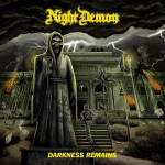 Night Demon – Darkness Remains