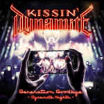 Kissin' Dynamite – Generation Goodbye / Dynamite Nights