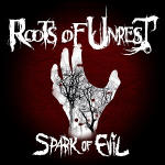 Roots-Of-Unrest-Spark-Of-Evil.jpg