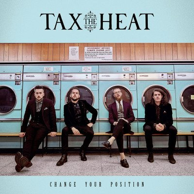 Tax The Heat – Change Your Position