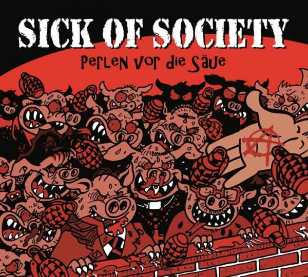 Sick Of Society – Perlen vor die Säue