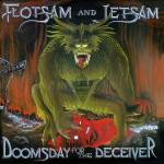 Flotsam And Jetsam – Doomsday For The Deceiver (Re-Issue)