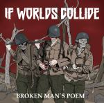 If Worlds Collide – Broken Man's Poem