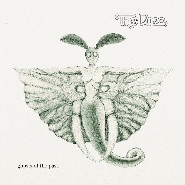 The Dues – Ghosts Of The Past