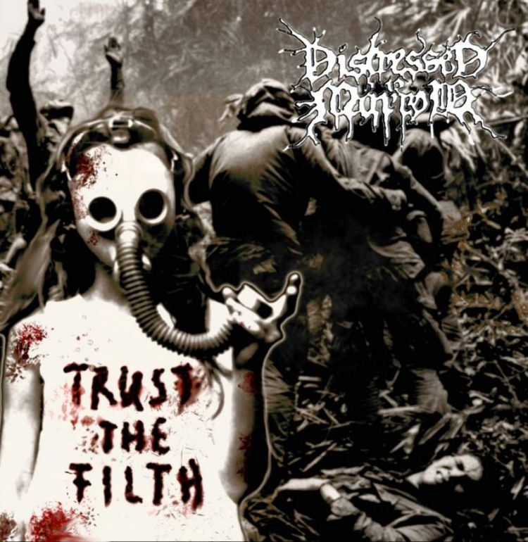 Distressed To Marrow – Trust The Filth