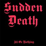 Sudden Death – All Or Nothing- Ultimate Edition