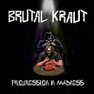 Brutal Kraut – Progression in Madness