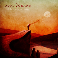 Our Oceans – While Time Dissapears