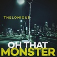 Thelonious Monster – Oh that Monster