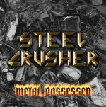 Steel Crusher – Metal Possessed