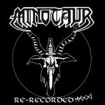 Minotaur – Re-Recorded MMXXI